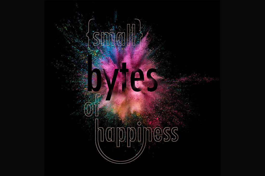 Small Bytes of Happiness